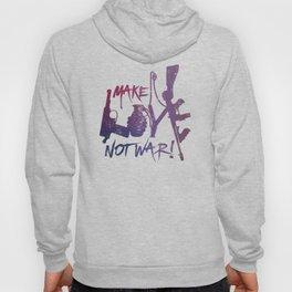 make love, not war! Hoody