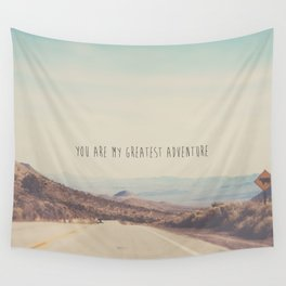 you are my greatest adventure ... Wall Tapestry
