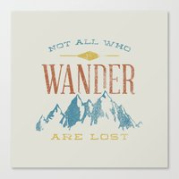 not all who wander are lost Canvas Prints featuring Not All who Wander are Lost by Zeke Tucker