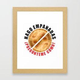 Hago Empanadas Framed Art Print
