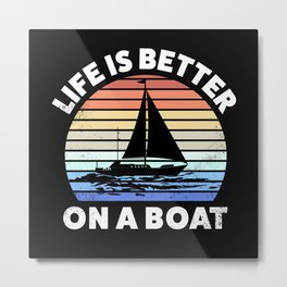 Life is Better on a Boat Retro Sunset Metal Print