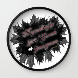 My Reality is Different Wall Clock