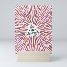 You Are Enough - Warm Palette Mini Art Print