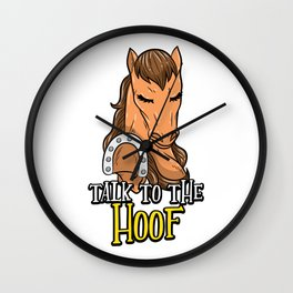 Talk To The Hoof | Funny Horse Saying Gift Wall Clock