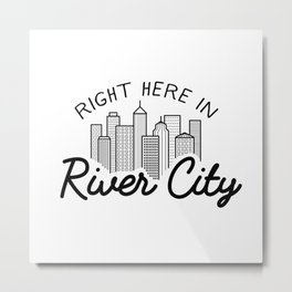 Right Here in River City Metal Print