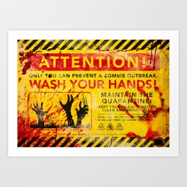 Prevent Zombie Outbreak: Wash your hands! Art Print