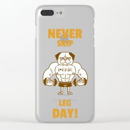 Never Skip Leg Day! Clear iPhone Case