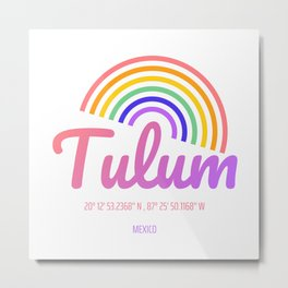 Tulum Rainbow Positive Energy Heaven in the Mexico - Colorful Geography Metal Print