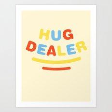 Hug Dealer Art Print