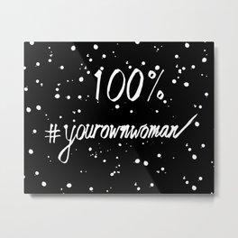 100% Your Own Woman - Dark Metal Print
