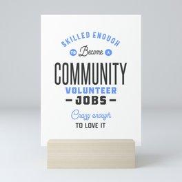 Community Volunteer Jobs Mini Art Print