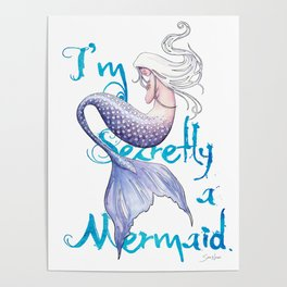 Secretly a Mermaid Poster