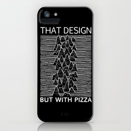 That Design but with Pizza iPhone Case