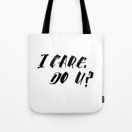 I CARE. DO YOU? Tote Bag
