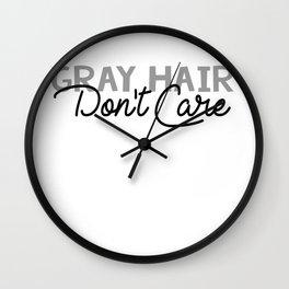 Gray Hair Don't Care Wall Clock