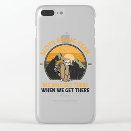 Sloth Hiking Team We Will Get There When We Get There Clear iPhone Case