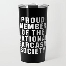 Proud Member of the National Sarcasm Society (Black) Travel Mug