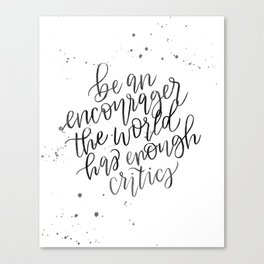 Be an Encourager Canvas Print