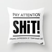 shit Throw Pillows featuring Shit ! by LGT logout graphix design
