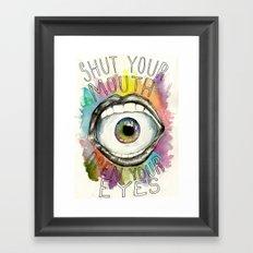 Shut Your Mouth  Framed Art Print