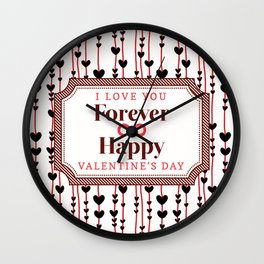 I Love Your Forever Happy Valentine's Day Wall Clock