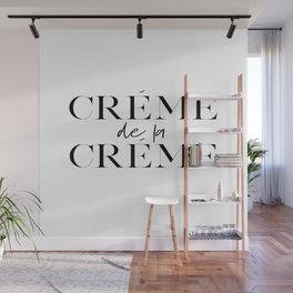 Crème de la Crème Poster, Girls Room Decor, French Comedy Drama, French Quote,Teens Girls Room Decor Wall Mural