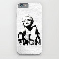 LIKE A VIRGIN Slim Case iPhone 6s
