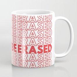 we won't be erased Coffee Mug
