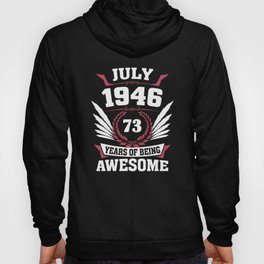 July 1946 73 Years Of Being Awesome Hoody