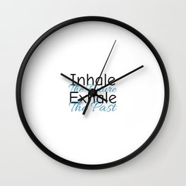 Inhale The Future Exhale The Past Motivational Gym yoga quote Wall Clock