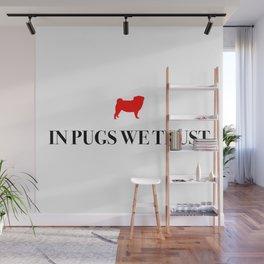 In pugs we trust Wall Mural