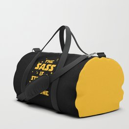 The Sass Is Strong Funny Quote Duffle Bag