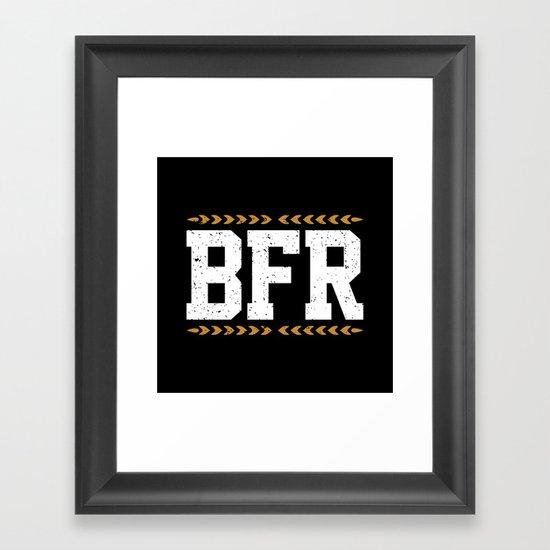 BFR Framed Art Print