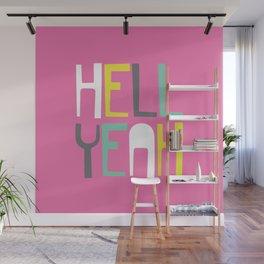 Hell Yeah Wall Mural