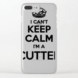 I cant keep calm I am a CUTTER Clear iPhone Case