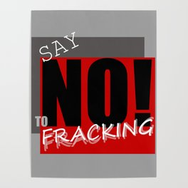 Say NO! to fracking Poster