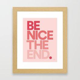 Be Nice The End. (art print) Framed Art Print