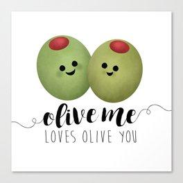 Olive Me Loves Olive You Canvas Print