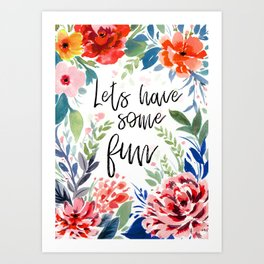 Lets Have some fun Art Print