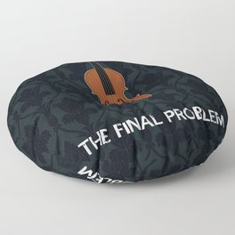 The Final Problem Floor Pillow