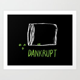 Dankrupt Art Print