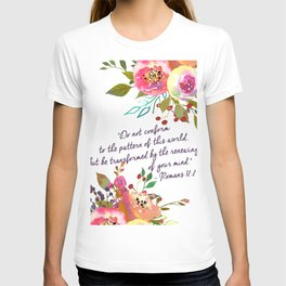 """Do not conform to the pattern of this world, but be transformed by the renewing of your mind."" T-shirt"