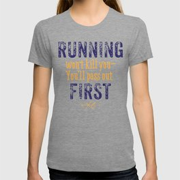 Purple & Gold Running Won't Kill You (Cross Country) T-shirt