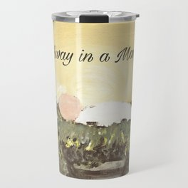 Away in a Manger Travel Mug