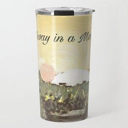 Away in a Manger Travel Mug