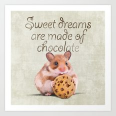 Sweet dreams are made of chocolate Art Print