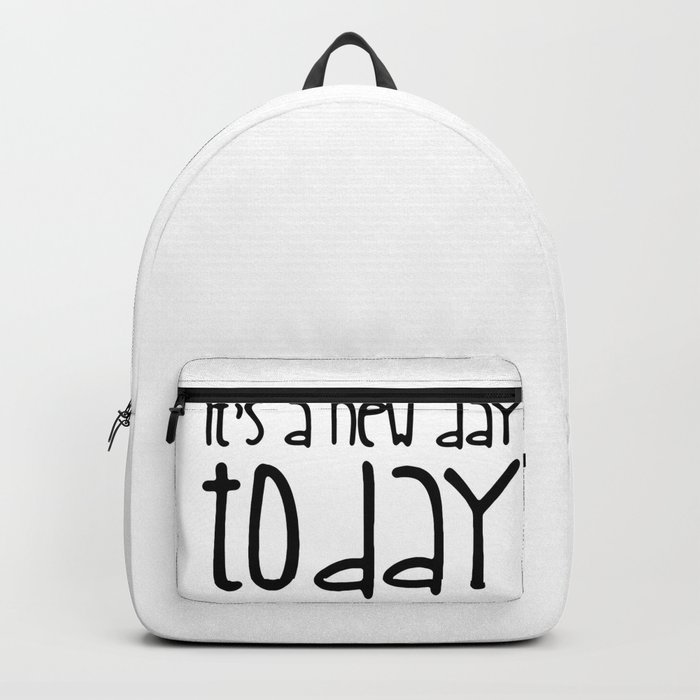 It's a new day today Backpack
