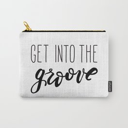 Get Into The GROOVE Carry-All Pouch
