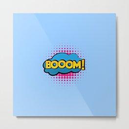 Boom Metal Print