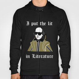 Shakespeare I Put the Lit in Literature Hoody
